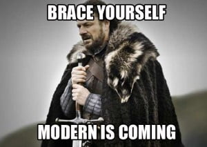 modern is coming
